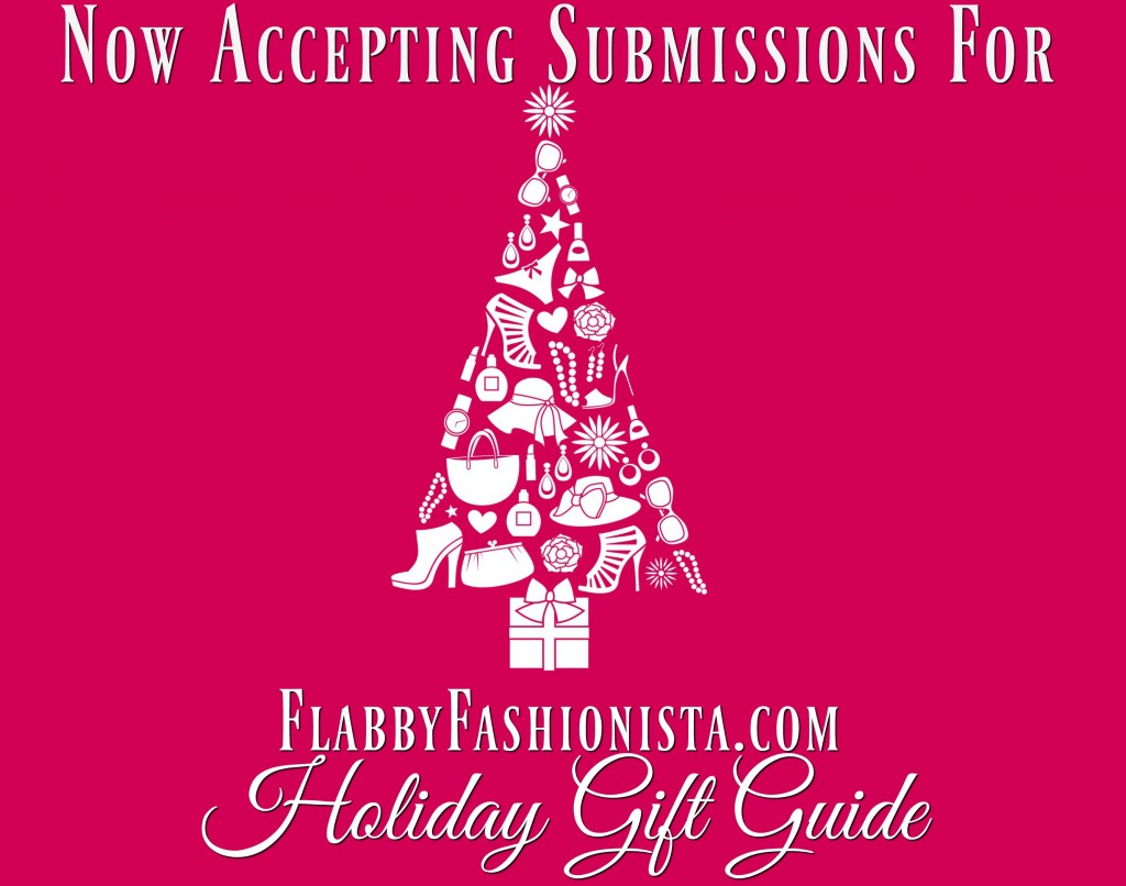 now-accepting-submissions-for-flabbyfashionista-com-holiday-gift-guide