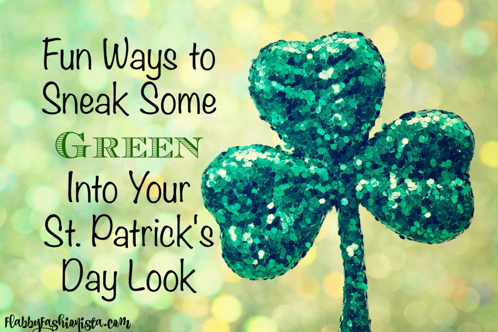 Fun Ways to Sneak Some Green Into your St. Patrick's Day Look