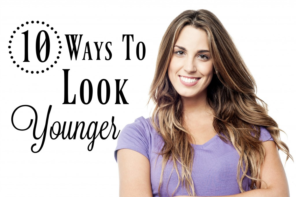 10 ways to look younger