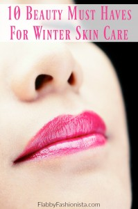 10 Beauty Must Haves For Winter Skin Care