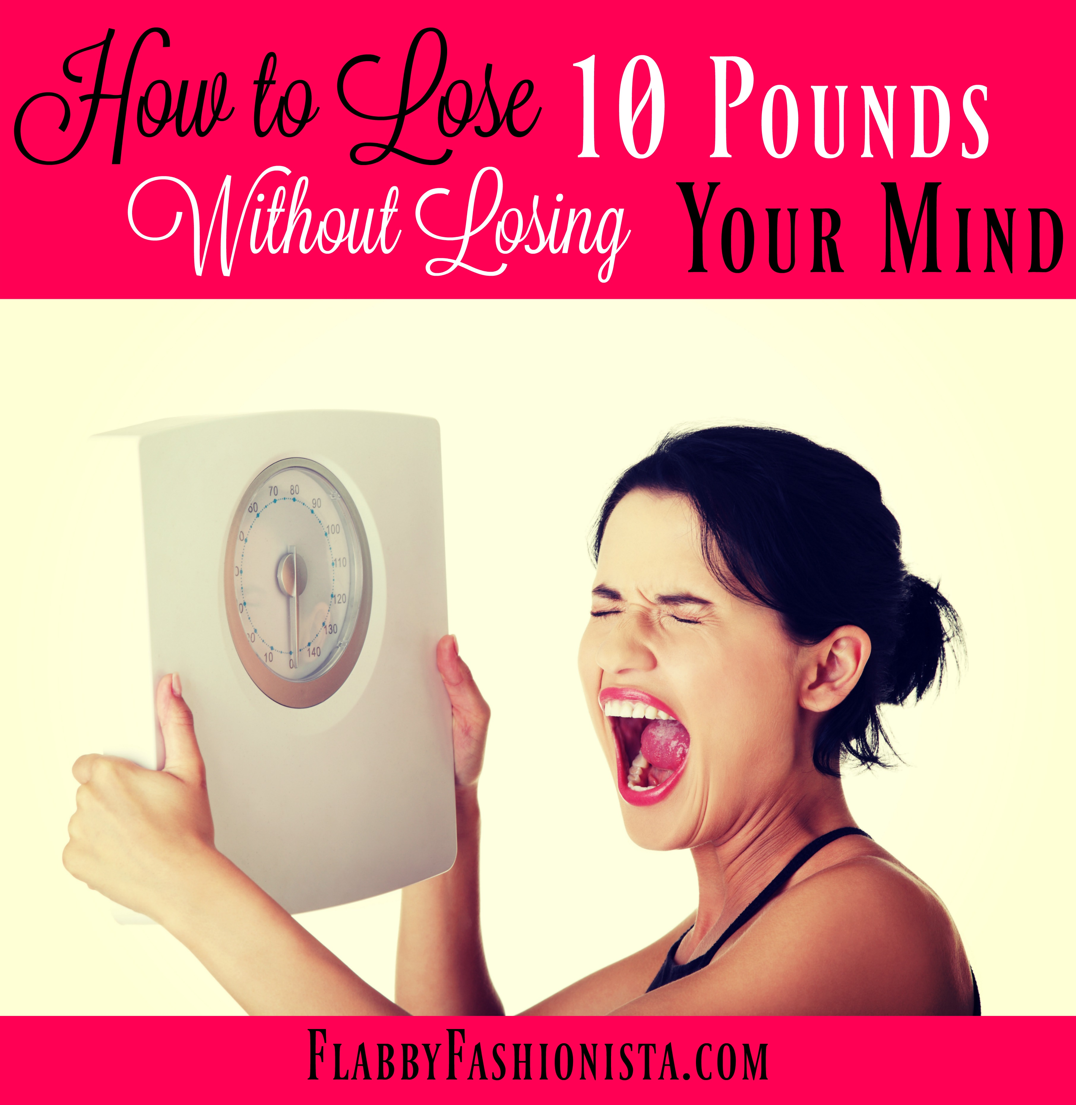 how to lose 10 pounds without losing your mind